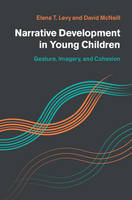 Narrative Development in Young Children: Gesture, Imagery, and Cohesion (Hardback)