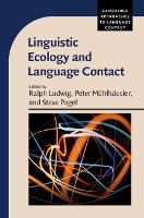 Linguistic Ecology and Language Contact - Cambridge Approaches to Language Contact (Hardback)