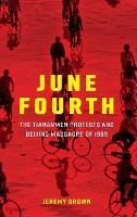 June Fourth: The Tiananmen Protests and Beijing Massacre of 1989 - New Approaches to Asian History (Hardback)
