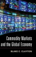 Commodity Markets and the Global Economy (Hardback)