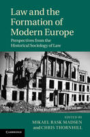 Law and the Formation of Modern Europe: Perspectives from the Historical Sociology of Law (Hardback)