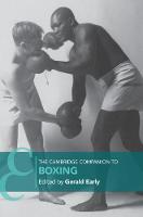 Cambridge Companions to Literature: The Cambridge Companion to Boxing (Hardback)