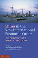 China in the International Economic Order: New Directions and Changing Paradigms (Hardback)