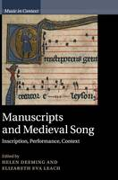 Music in Context: Manuscripts and Medieval Song: Inscription, Performance, Context