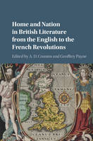 Home and Nation in British Literature from the English to the French Revolutions (Hardback)