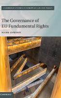 The Governance of EU Fundamental Rights - Cambridge Studies in European Law and Policy (Hardback)