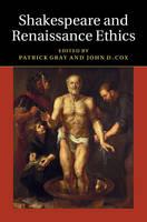 Shakespeare and Renaissance Ethics (Hardback)