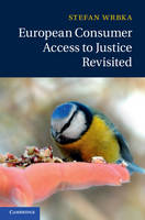 European Consumer Access to Justice Revisited