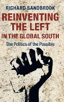 Reinventing the Left in the Global South: The Politics of the Possible (Hardback)