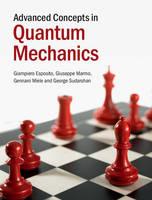 Advanced Concepts in Quantum Mechanics (Hardback)
