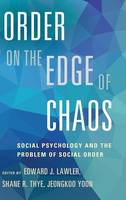 Order on the Edge of Chaos: Social Psychology and the Problem of Social Order (Hardback)