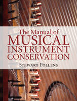 The Manual of Musical Instrument Conservation (Hardback)