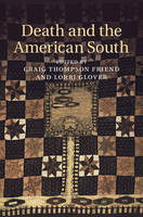 Cambridge Studies on the American South: Death and the American South (Hardback)