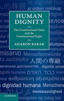 Human Dignity: The Constitutional Value and the Constitutional Right (Hardback)