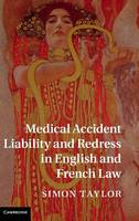 Medical Accident Liability and Redress in English and French Law (Hardback)