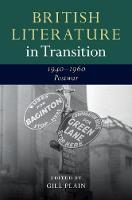 British Literature in Transition, 1940-1960: Postwar - British Literature in Transition (Hardback)