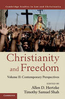 Law and Christianity Christianity and Freedom: Contemporary Perspectives Volume 2 (Hardback)