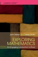 Exploring Mathematics: An Engaging Introduction to Proof - Cambridge Mathematical Textbooks (Hardback)