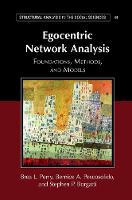Structural Analysis in the Social Sciences: Egocentric Network Analysis : Foundations, Methods, and Models Series Number 44 (Hardback)