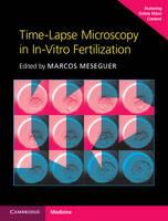 Time-Lapse Microscopy in In-Vitro Fertilization Hardback with Online Resource