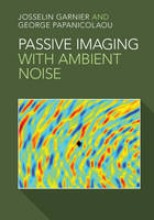 Passive Imaging with Ambient Noise (Hardback)