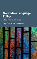 Normative Language Policy: Ethics, Politics, Principles (Hardback)