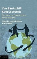 Can Banks Still Keep a Secret?: Bank Secrecy in Financial Centres around the World (Hardback)