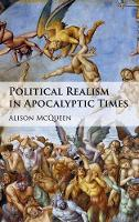 Political Realism in Apocalyptic Times (Hardback)