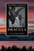 The Cambridge Companion to Dracula - Cambridge Companions to Literature (Hardback)