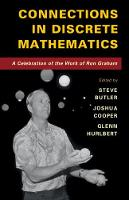 Connections in Discrete Mathematics: A Celebration of the Work of Ron Graham (Hardback)