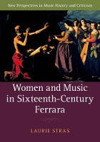 New Perspectives in Music History and Criticism: Women and Music in Sixteenth-Century Ferrara Series Number 28