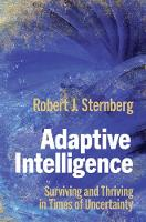 Adaptive Intelligence: Surviving and Thriving in Times of Uncertainty (Hardback)