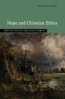 New Studies in Christian Ethics: Hope and Christian Ethics (Hardback)