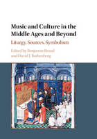 Music and Culture in the Middle Ages and Beyond: Liturgy, Sources, Symbolism (Hardback)
