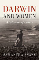 Darwin and Women: A Selection of Letters (Hardback)