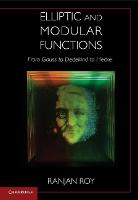 Elliptic and Modular Functions from Gauss to Dedekind to Hecke (Hardback)