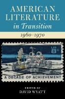 American Literature in Transition, 1960-1970 - American Literature in Transition (Hardback)