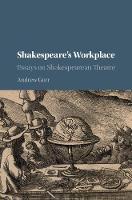Shakespeare's Workplace: Essays on Shakespearean Theatre (Hardback)