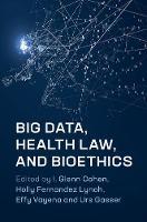 Big Data, Health Law, and Bioethics (Hardback)