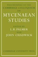 Proceedings of the Cambridge Colloquium on Mycenaean Studies (Paperback)