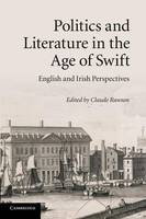 Politics and Literature in the Age of Swift: English and Irish Perspectives (Paperback)