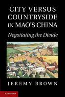 City Versus Countryside in Mao's China