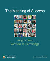 The Meaning of Success: Insights from Women at Cambridge - Cambridge Education Research (Paperback)