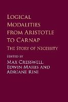 Logical Modalities from Aristotle to Carnap: The Story of Necessity (Paperback)