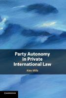 Party Autonomy in Private International Law (Paperback)