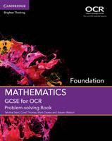 GCSE Mathematics OCR: GCSE Mathematics for OCR Foundation Problem-solving Book (Paperback)