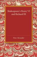 Shakespeare's Henry VI and Richard III (Paperback)