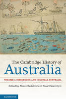 The Cambridge History of Australia: Volume 1, Indigenous and Colonial Australia (Paperback)