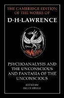 'Psychoanalysis and the Unconscious' and 'Fantasia of the Unconscious' - The Cambridge Edition of the Works of D. H. Lawrence (Paperback)