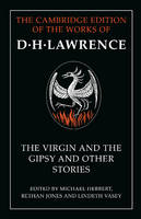 The Virgin and the Gipsy and Other Stories - The Cambridge Edition of the Works of D. H. Lawrence (Paperback)